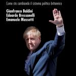 """""""Il Regno Unito alla prova della Brexit. Come sta cambiando il sistema politico britannico"""" di Edoardo Bressanelli, Gianfranco Baldini ed Emanuele Massetti"""