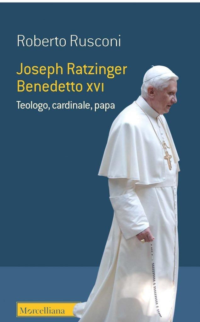 """""""Joseph Ratzinger, Benedetto XVI. Teologo, cardinale, papa"""" di Roberto Rusconi"""