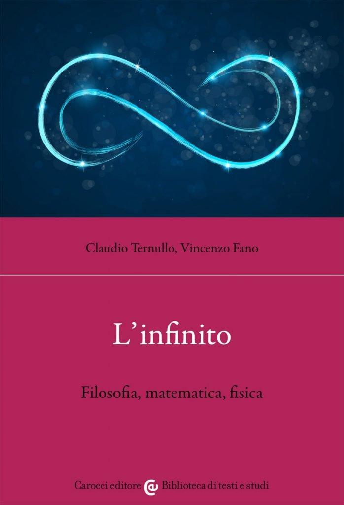 """""""L'infinito.Filosofia, matematica, fisica"""" di Claudio Ternullo e Vincenzo Fano"""