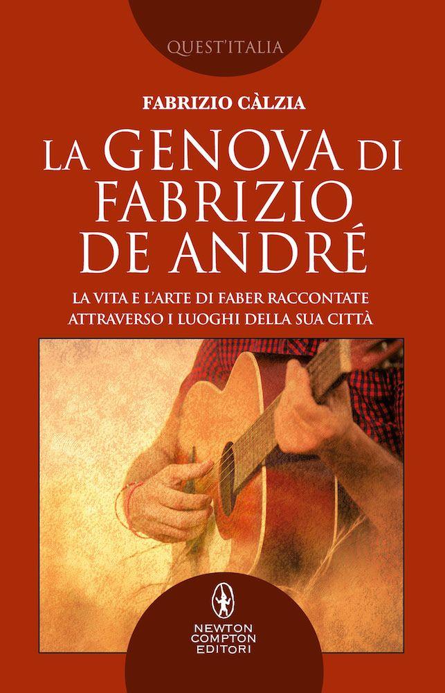 """""""La Genova di Fabrizio De André"""" di Fabrizio Càlzia"""
