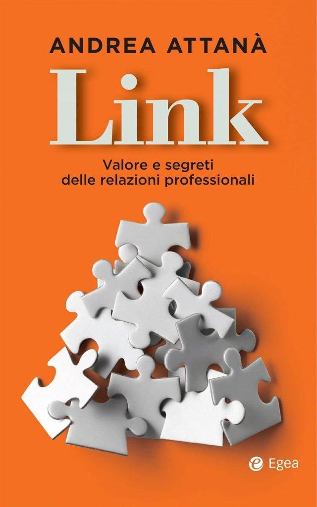 """""""Link. Valore e segreti delle relazioni professionali"""" di Andrea Attanà"""