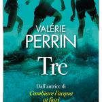 """""""Tre"""" di Valérie Perrin: riassunto trama e recensione"""