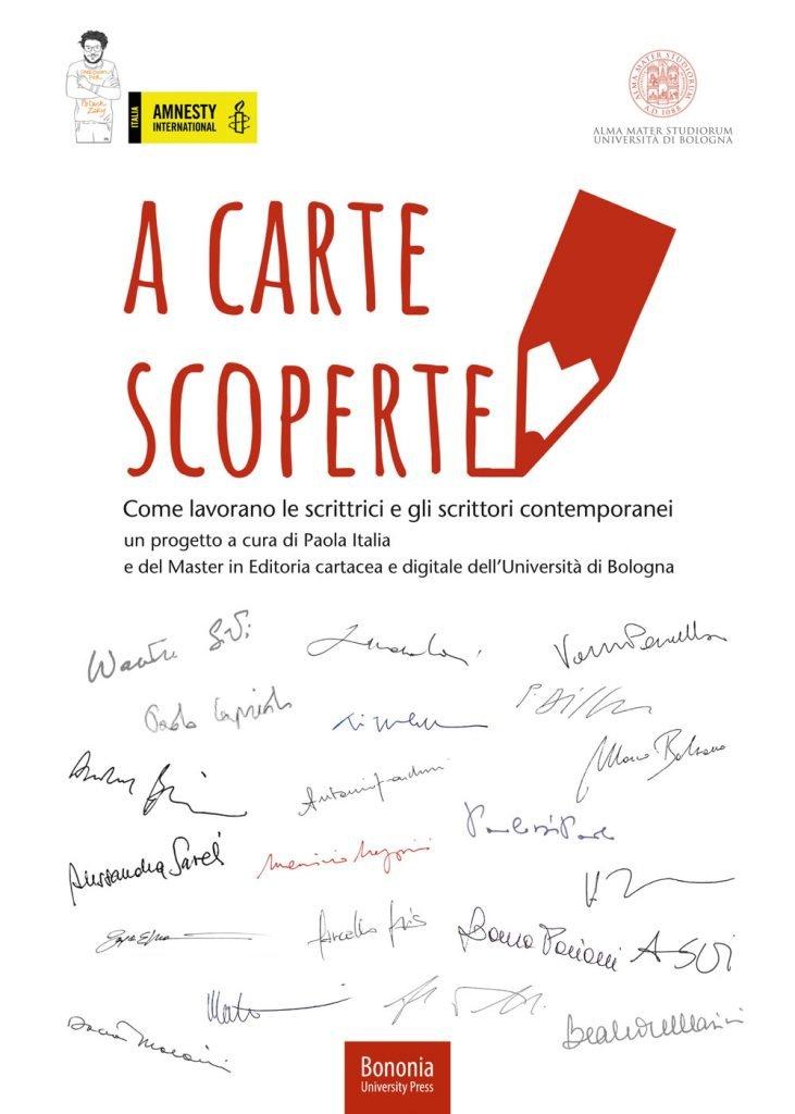 """""""A carte scoperte. Come lavorano le scrittrici e gli scrittori contemporanei"""" a cura di Paola Italia"""