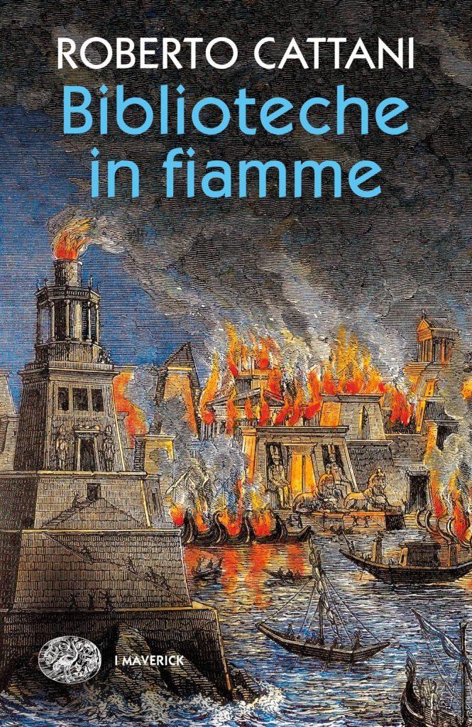 """""""Biblioteche in fiamme"""" di Roberto Cattani"""