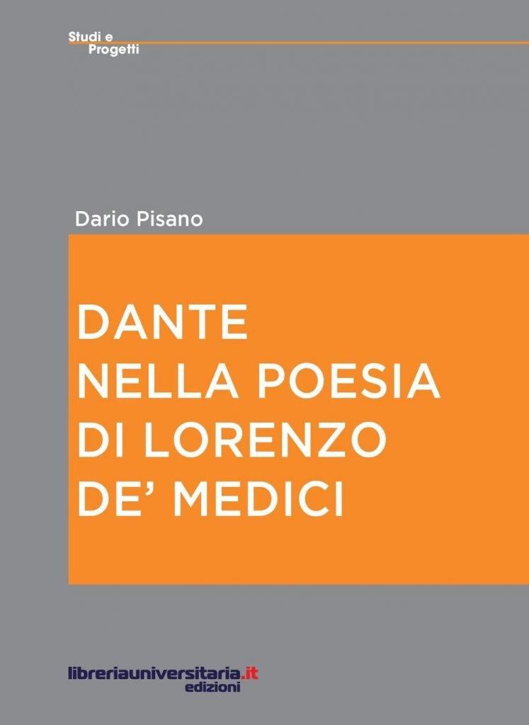 """""""Dante nella poesia di Lorenzo De' Medici"""" di Dario Pisano"""