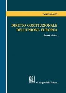Diritto costituzionale dell'Unione europea, Fabrizio Politi