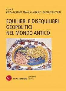 Equilibri e disequilibri geopolitici nel mondo antico, Cinzia Bearzot, Franca Landucci, Giuseppe Zecchini