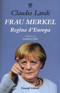 Frau Merkel. Regina d'Europa, Claudio Landi