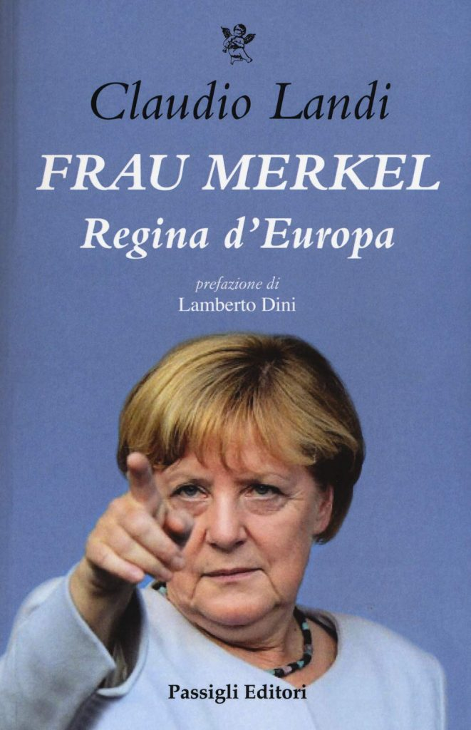 """Frau Merkel. Regina d'Europa"" di Claudio Landi"