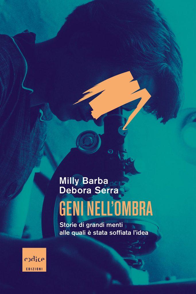 """""""Geni nell'ombra. Storie di grandi menti alle quali è stata soffiata l'idea"""" di Milly Barba e Debora Serra"""
