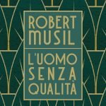 """""""L'uomo senza qualità"""" di Robert Musil: riassunto trama e recensione"""