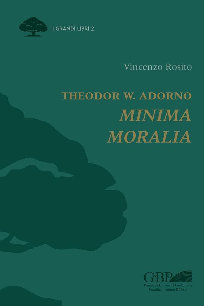 """""""Minima Moralia"""" di Theodor W. Adorno, di Vincenzo Rosito"""