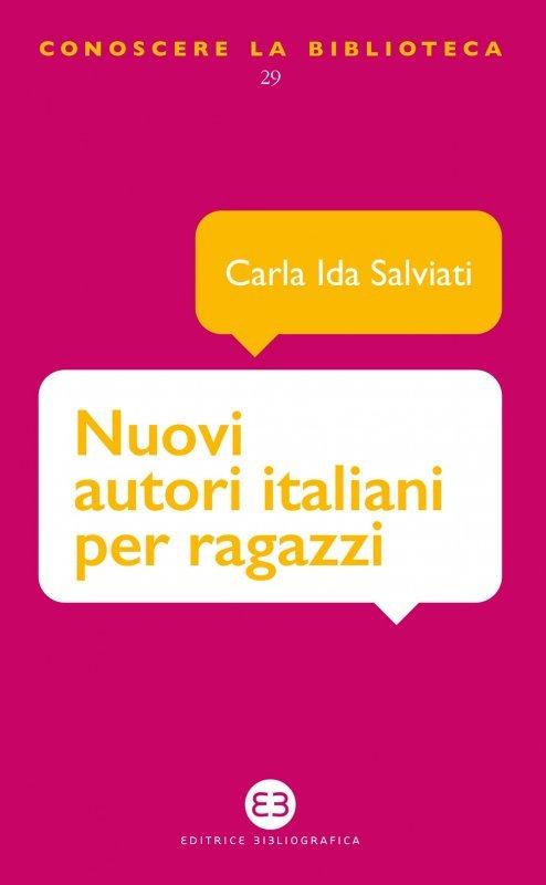 """""""Nuovi autori italiani per ragazzi"""" di Carla Ida Salviati"""