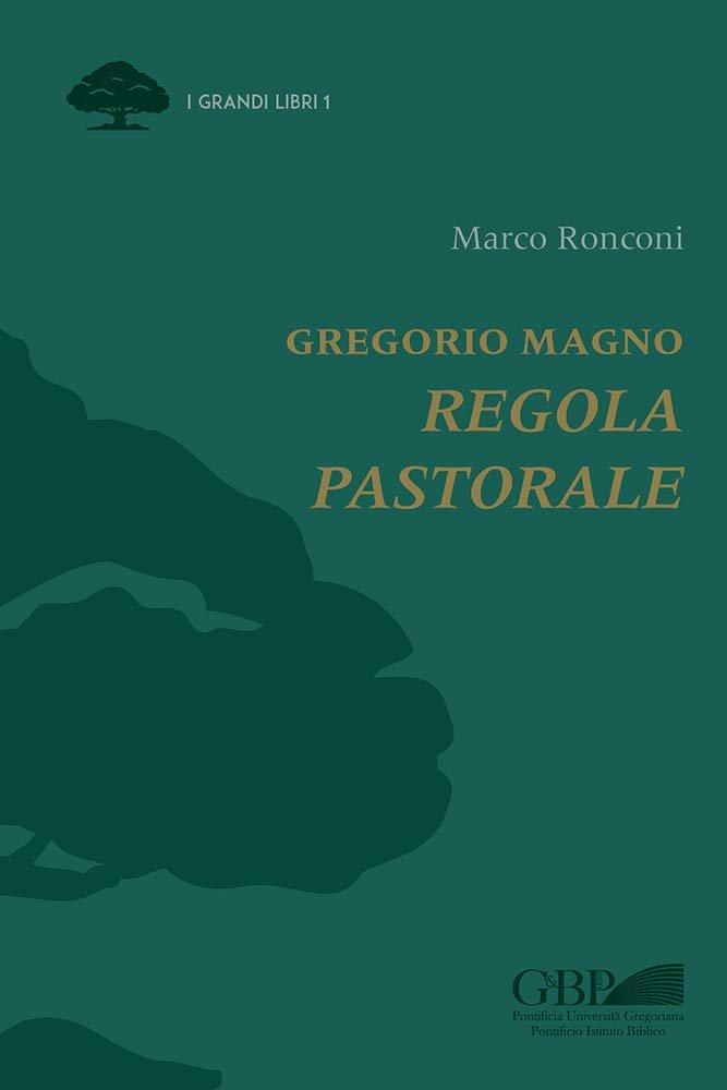 """""""Regola Pastorale"""" di Gregorio Magno, di Marco Ronconi"""