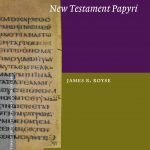 """""""Scribal Habits in Early Greek New Testament Papyri"""" by James R. Royse"""