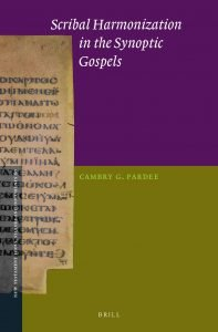 Scribal Harmonization in the Synoptic Gospels, Cambry G. Pardee