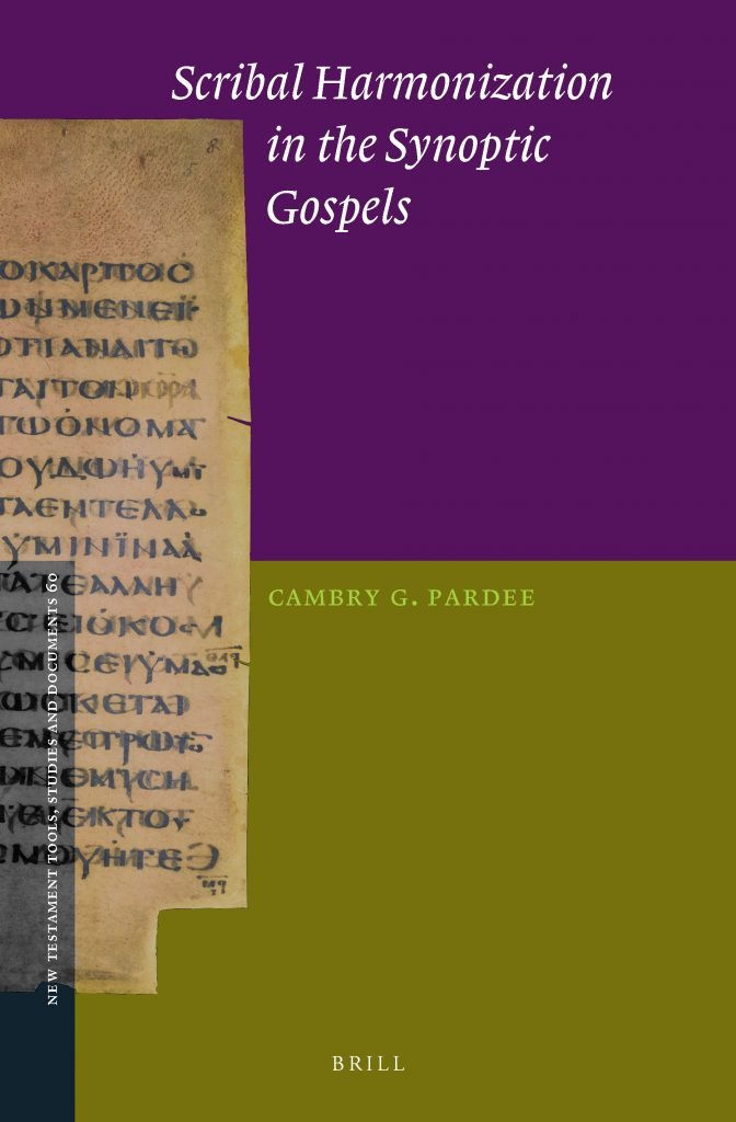 """""""Scribal Harmonization in the Synoptic Gospels"""" by Cambry G. Pardee"""