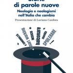"""""""Storie di parole nuove.Neologia e neologismi nell'Italia che cambia"""" di Ugo Cardinale"""