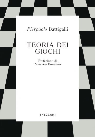 """""""Teoria dei giochi"""" di Pierpaolo Battigalli"""