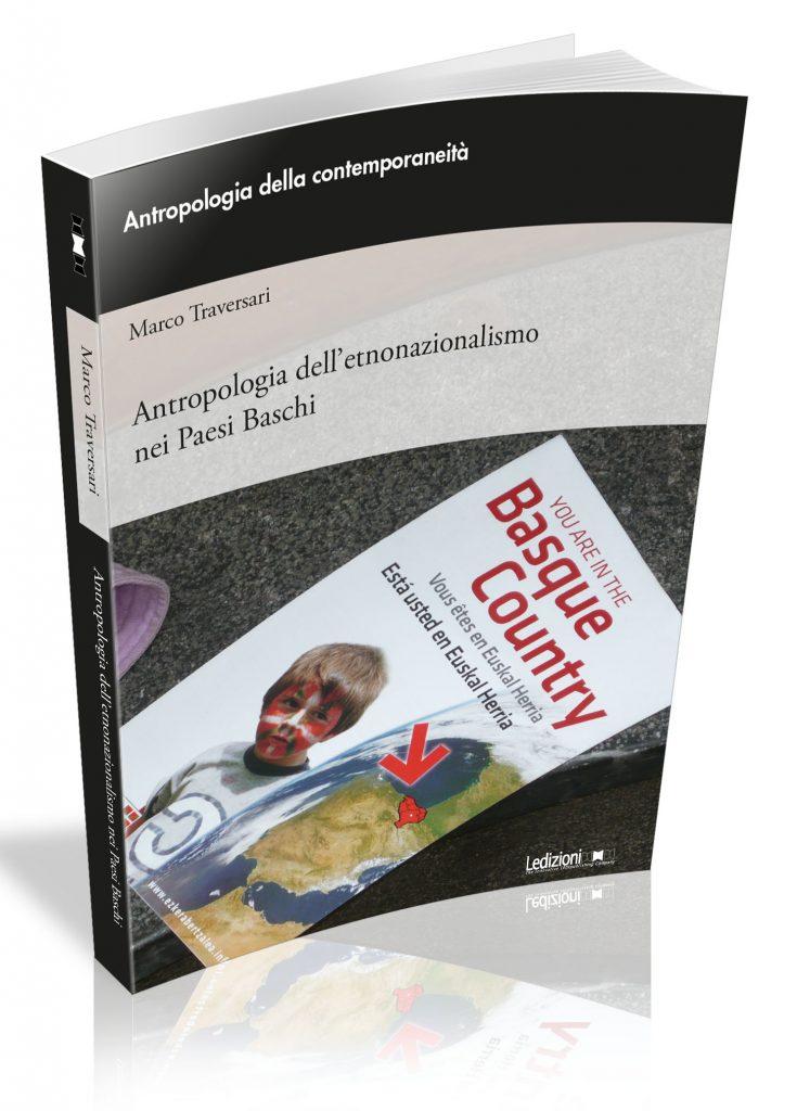 """""""Antropologia dell'etnonazionalismo nei Paesi Baschi"""" di Marco Traversari"""