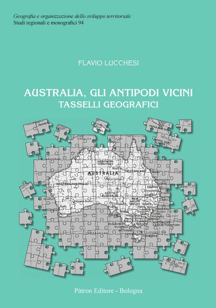 """""""Australia, gli antipodi vicini. Tasselli geografici"""" di Flavio Lucchesi"""