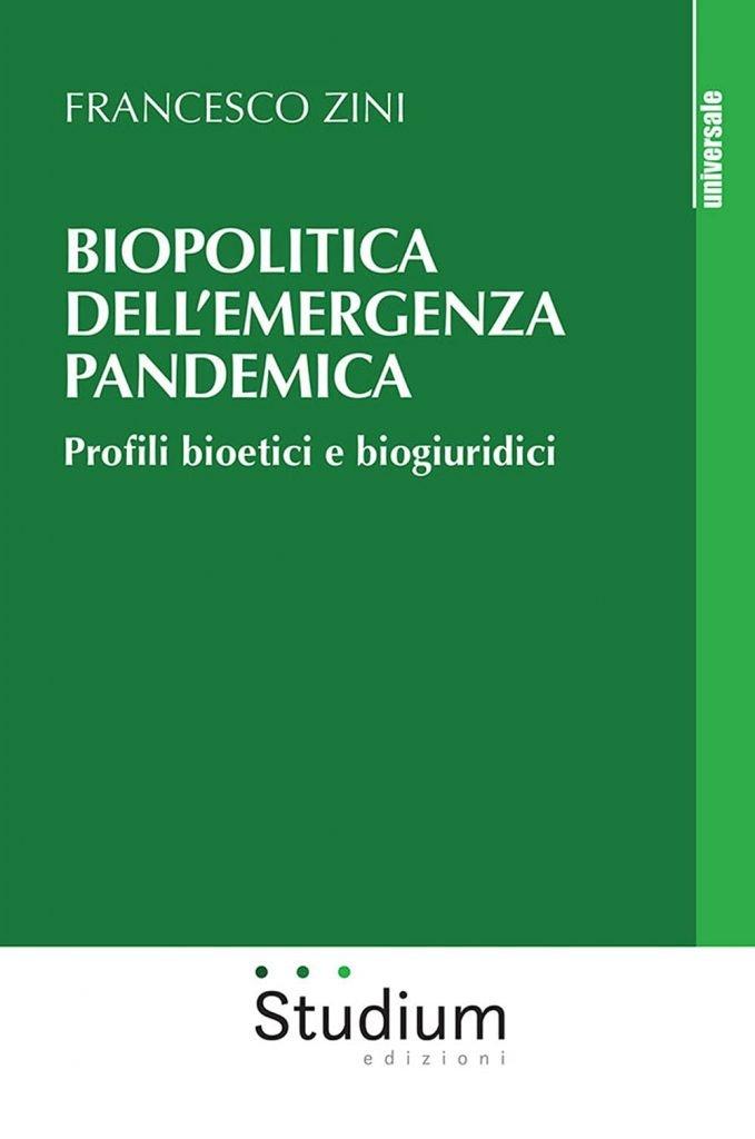 """""""Biopolitica dell'emergenza pandemica. Profili bioetici e biogiuridici"""" di Francesco Zini"""