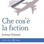 """""""Che cos'è la fiction"""" di Lorenzo Graziani"""
