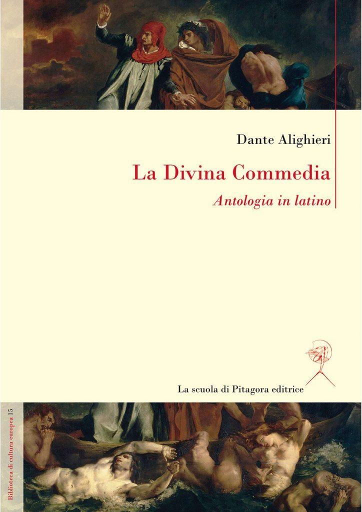 """""""Antologia in latino della <em>Divina Commedia</em> di Dante Alighieri"""" tradotta da Giovanni Battista Mattè, a cura di Enrico Renna"""