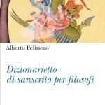 """""""Dizionarietto di sanscrito per filosofi"""" di Alberto Pelissero"""