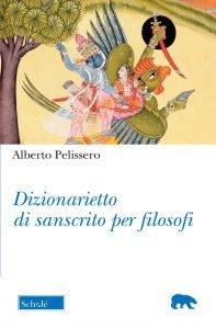 Dizionarietto di sanscrito per filosofi, Alberto Pelissero