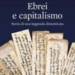 """""""Ebrei e capitalismo. Storia di una leggenda dimenticata"""" di Francesca Trivellato"""