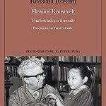 """""""Eleanor Roosevelt. Una first lady per il mondo"""" di Rossella Rossini"""