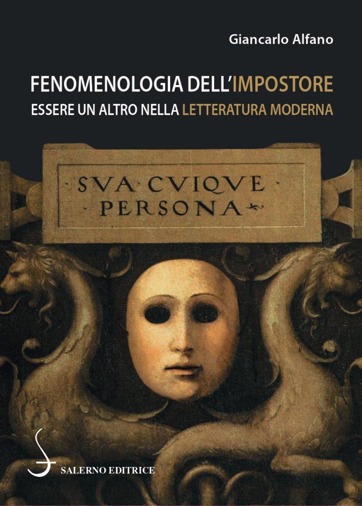 """""""Fenomenologia dell'impostore. Essere un altro nella letteratura moderna"""" di Giancarlo Alfano"""
