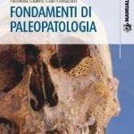 """""""Fondamenti di paleopatologia"""" di Valentina Giuffra e Gino Fornaciari"""