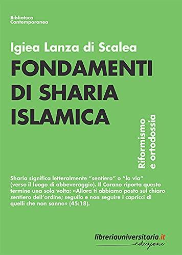 """""""Fondamenti di sharia islamica. Riformismo e ortodossia"""" di Igiea Lanza Di Scalea"""