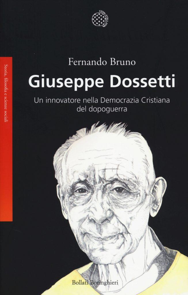 """""""Giuseppe Dossetti. Un innovatore nella Democrazia Cristiana del dopoguerra"""" di Fernando Bruno"""