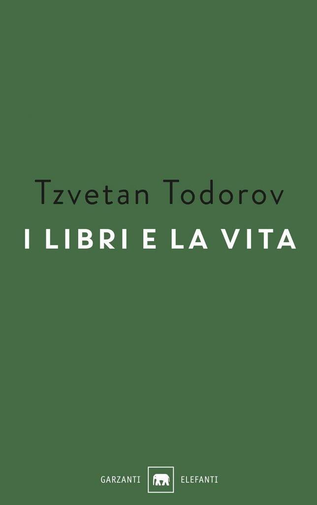 """""""I libri e la vita"""" di Tzvetan Todorov"""