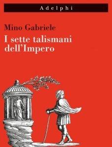 I sette talismani dell'Impero, Mino Gabriele