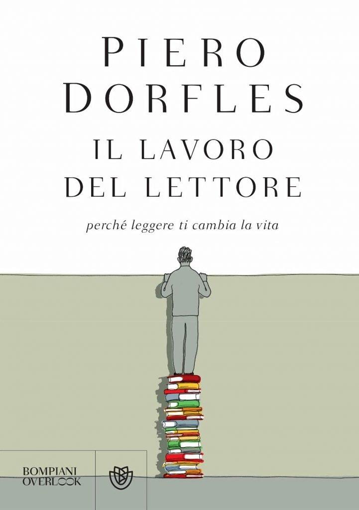 """""""Il lavoro del lettore. Perché leggere ti cambia la vita"""" di Piero Dorfles"""