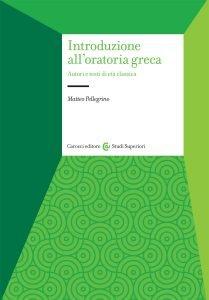 Introduzione all'oratoria greca, Matteo Pellegrino