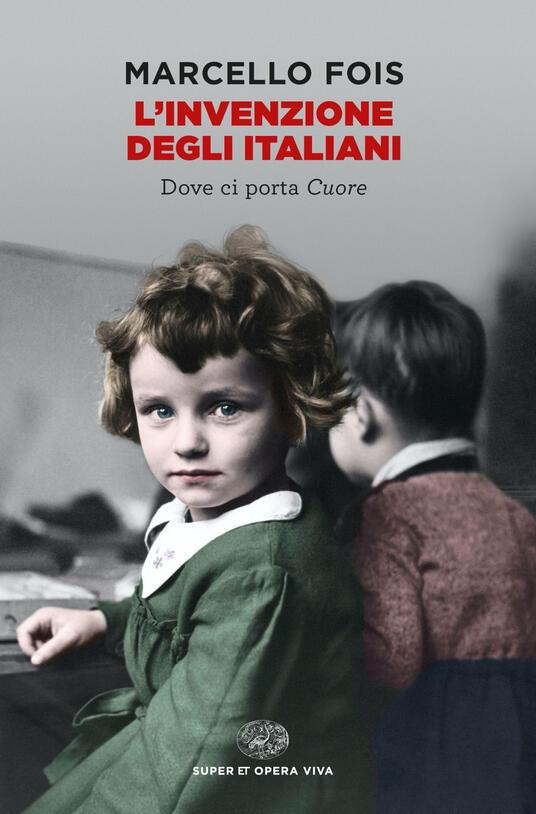 """""""L'invenzione degli italiani. Dove ci porta <em>Cuore</em>"""" di Marcello Fois"""