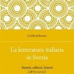 """""""La letteratura italiana in Svezia. Autori, editori, lettori (1870-2020)"""" di Cecilia Schwartz"""