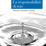 """""""La responsabilità di rete. Network, economia e società"""" di Pietro Battiston"""