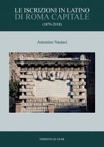 Le iscrizioni in latino di Roma Capitale (1870-2018), Antonino Nastasi