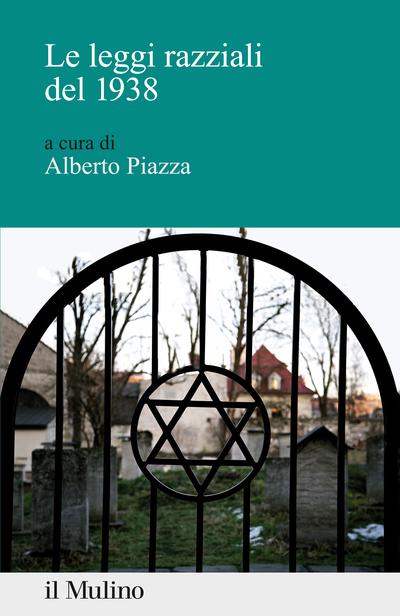 """""""Le leggi razziali del 1938"""" a cura di Alberto Piazza"""
