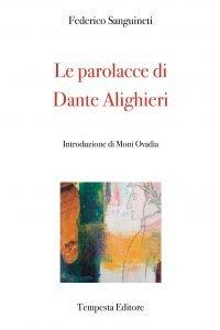 Le parolacce di Dante Alighieri, Federico Sanguineti