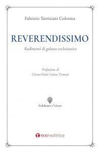 Reverendissimo. Rudimenti di galateo ecclesiastico, Fabrizio Turriziani Colonna