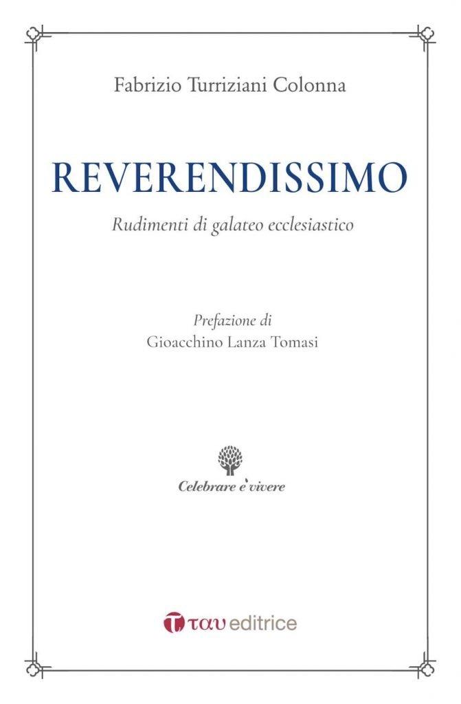 """""""Reverendissimo. Rudimenti di galateo ecclesiastico"""" di Fabrizio Turriziani Colonna"""