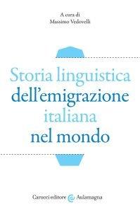 Storia linguistica dell'emigrazione italiana nel mondo, Massimo Vedovelli