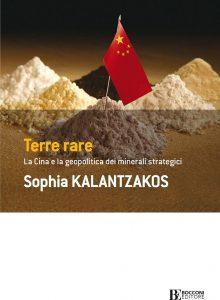 Terre rare. La Cina e la geopolitica dei minerali strategici, Sophia Kalantzakos